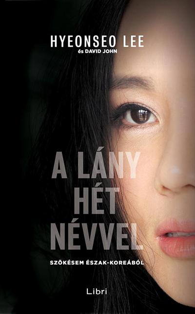 David John - Hyeonseo Lee: A lány hét névvel
