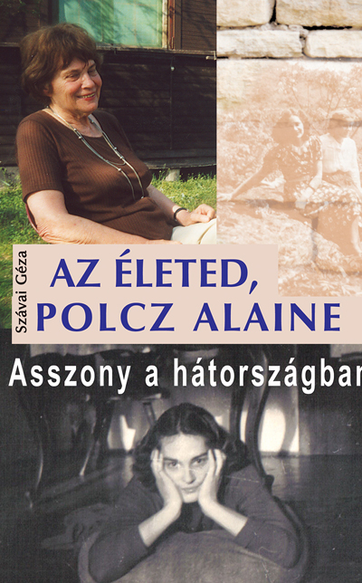 Szávai Géza: Az életed, Polcz Alaine
