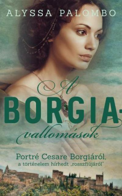 Alyssa Palombo: A Borgia-vallomások